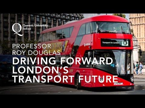 Professor Roy Douglas - Driving Forward London's Transport Future