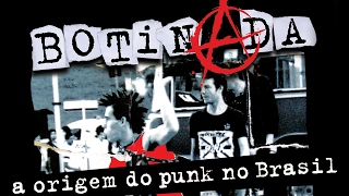 BOTINADA (The Rise of Punk Rock in Brazil) - directed by Gastão Moreira