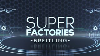 Super Factories: Breitling - 1 Introduction