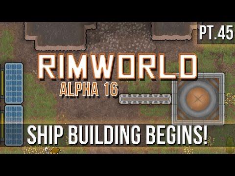 RIMWORLD - Ship Building Begins! [Pt.45] A16