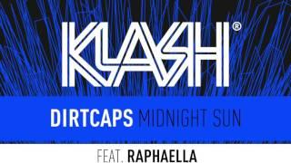 Dirtcaps - Midnight Sun ft. Raphaella