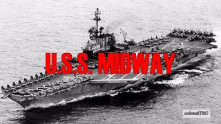 USS Midway (CV-41) - Queen of the Seven Seas