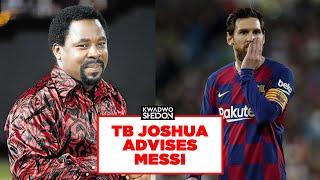 T.B Joshua Advises Messi And E Dey Make Sense