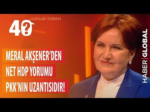 Meral Akşener'den net HDP yorumu: PKK'nın uzantısıdır! / Jülide Ateş ile 40 (TEK PARÇA)