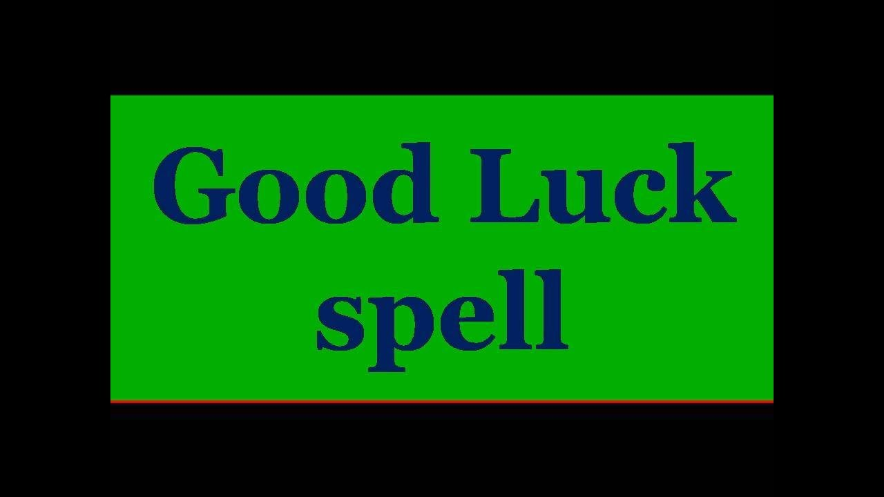 Good luck spell- This will bring fortune and luck to you