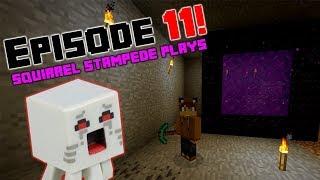 Squirrel Stampede Plays Minecraft Episode 11: Nether Portal!