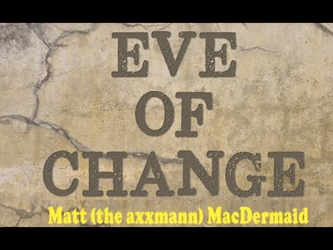 Eve Of Change, The Axxmann