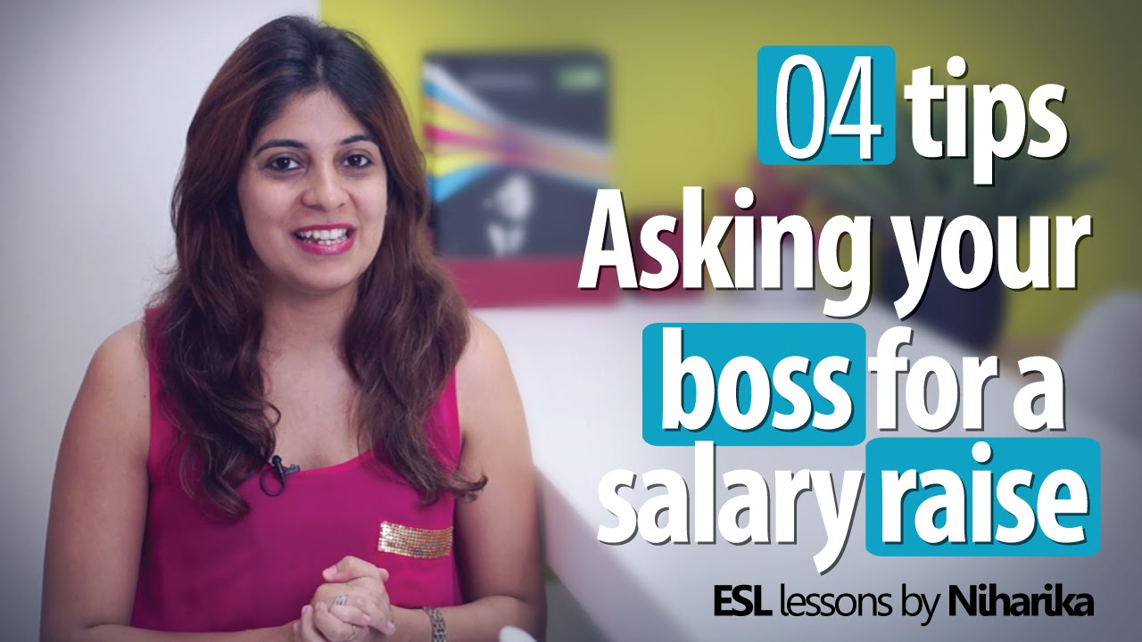 Learn 4 Tips €� Asking Your Boss For A Salary Raise (business English  Lessons)  Youtube