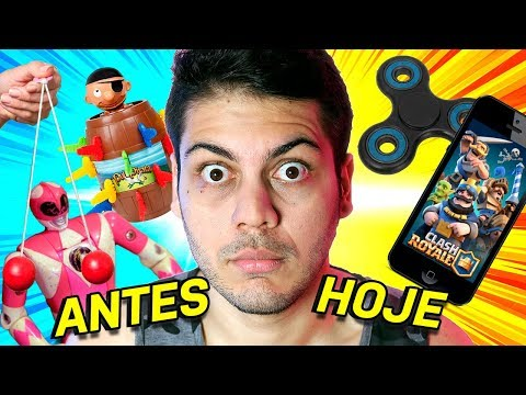 BRINQUEDOS ANTES VS BRINQUEDOS DE HOJE