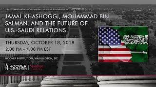 Jamal Khashoggi, Mohammad bin Salman, and the Future of U.S.-Saudi Relations
