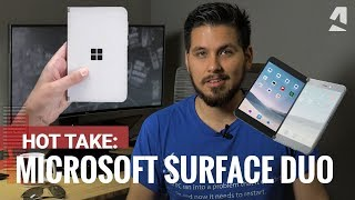 Hot Take: Surface Duo - The Microsoft Phone we weren't expecting