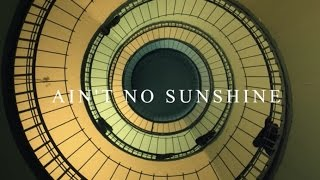 [3.85 MB] Passenger | Ain't No Sunshine (Bill Withers Cover)