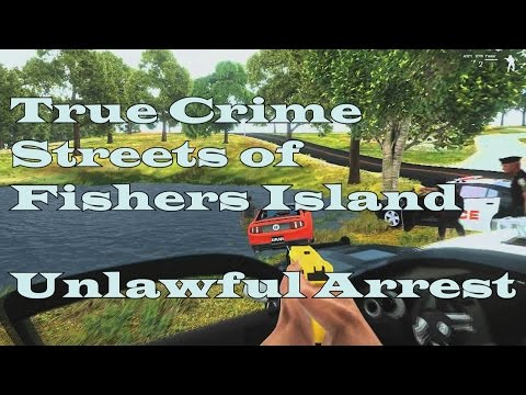 True Crime: Streets of Fishers Island - Unlawful Arrest - Episode 1