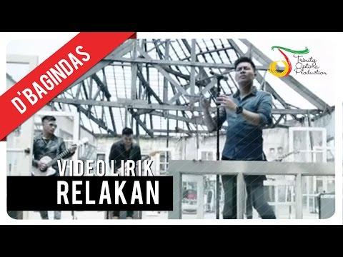D'Bagindas - Relakan   Video Lirik