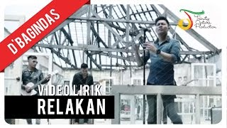 D'Bagindas - Relakan | Video Lirik