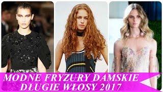 Modne fryzury damskie długie włosy 2017