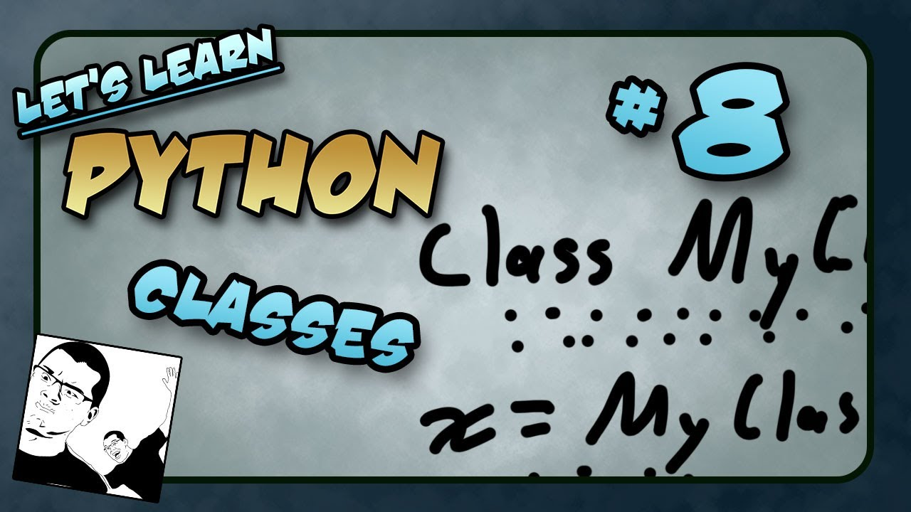 Let's Learn Python - Basics #8 of 8 - Classes