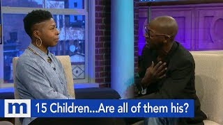 This Man has 15 Children...Is he the father? | The Maury Show