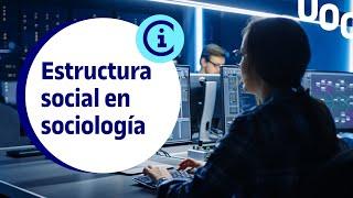 La idea de estructura social en sociología thumbnail