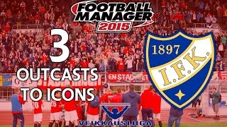 Outcasts To Icons - Ep.3 Baptism Of Fire (SJK) | Football Manager 2015