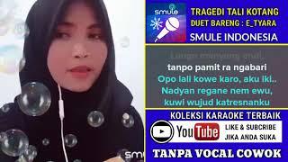 Download lagu Tragedi Tali Kotang Karaoke Tanpa Vocal Cowok Duet Bareng Tyara