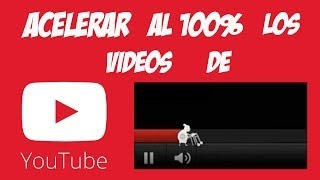 Como Acelerar La Carga De Los Videos De Youtube Al 100%