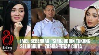 Download Mp3 Imel Cahyati Bongkar Kelakuan Sirajuddin Tukang Selingkuh, Zaskia Gotik Tetap Ci