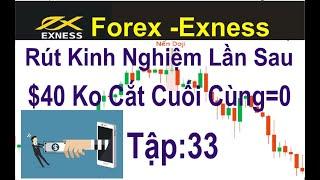 Forex -Exness. tập 33,Chê Tiền Ít Ko Ăn,Cuối Cùng Mất Tiền, Nên Có Lời Thì Chốt,Vì Đánh Scalping