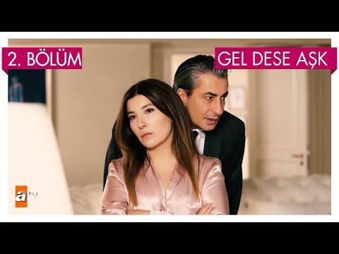 Gel Dese Aşk 2. Bölüm