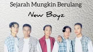 Sejarah Mungkin Berulang - New Boyz 🎶🎵 | Lirik Video |