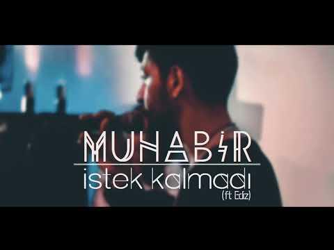 Muhabir - İstek Kalmadı | ft. Ediz