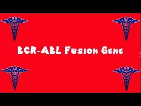 Pronounce Medical Words ― BCR―ABL Fusion Gene