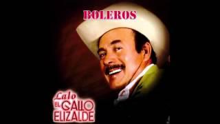 """Lalo """"El Gallo"""" Elizalde - Boleros"""