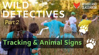 Wild Detectives: Tracking & Animal Signs