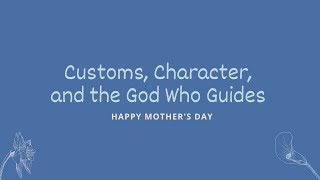 Mother's Day | Customs, Character, and the God Who Guides