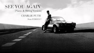 See You Again (Piano & String Version) - Charlie Puth - from FURIOUS 7