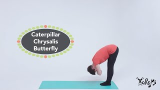 Caterpillar, Chrysalis, Butterfly (Kids Yoga Flow) | Kids Yoga, Music and Mindfulness with Yo Re Mi