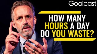 How Many Hours Do You Waste? | Jordan Peterson | Goalcast