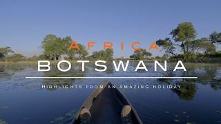 Botswana - Highlights from an amazing holiday - June 2018