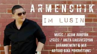 "ARMENCHIK //PREMIERE ""IM LUSIN"" New Single/ 2016"