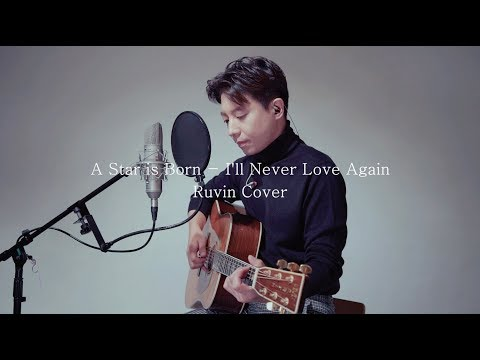 A Star Is Born - I'll Never Love Again ( Ruvin Cover )