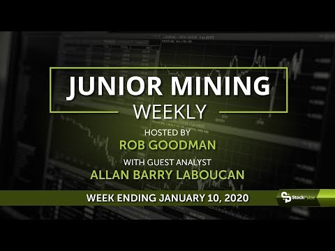 Junior Mining Weekly: Wrap-up For the Week Ending January 10, 2020