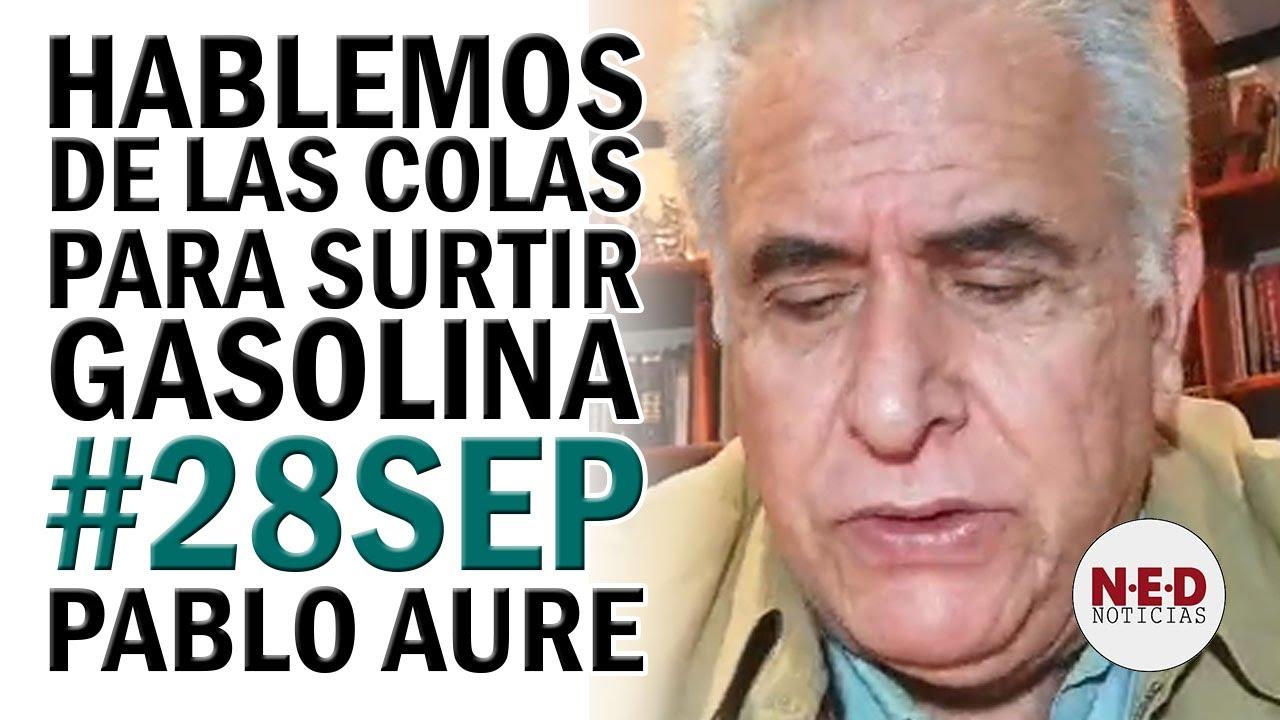 ATENCIÓN VENEZUELA #28SEP PABLO AURE SOBRE LAS COLAS PARA SURTIR GASOLINA