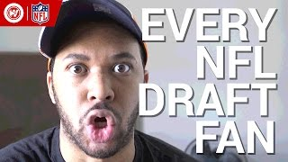 Every NFL Draft Fan You Know | 2017
