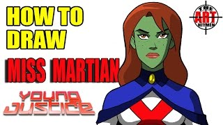 How to draw Miss Martian from the Young Justice fast and easy