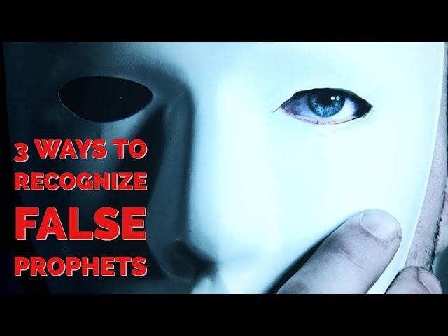 3 Ways to Recognize False Prophets | False Prophecy