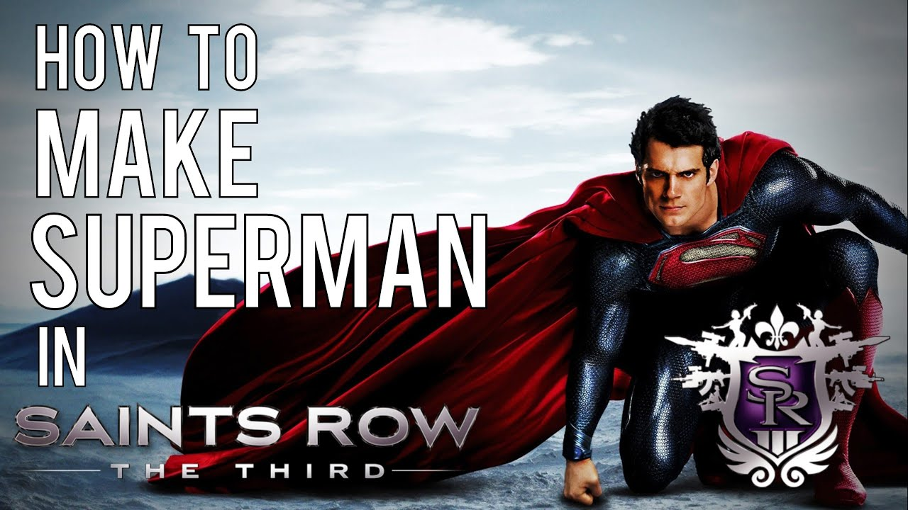 How to make superman in saints row 3 mods