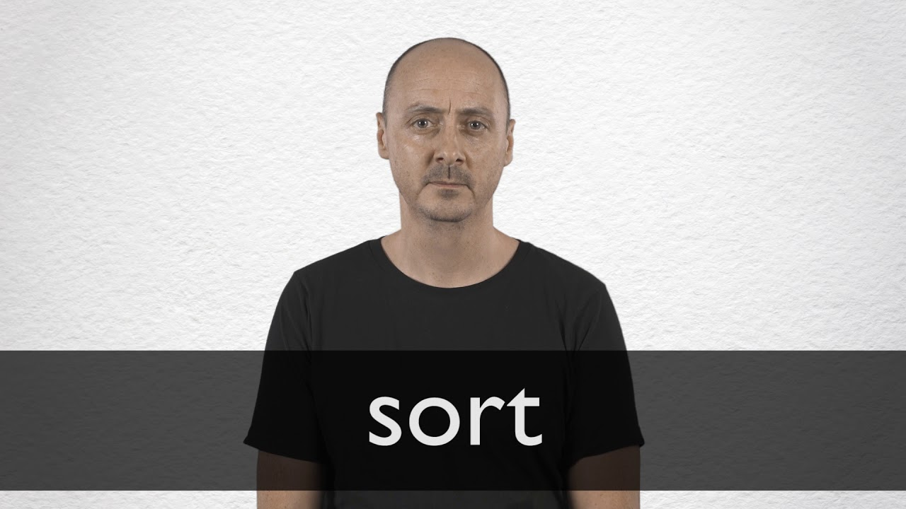 How to pronounce SORT in British English