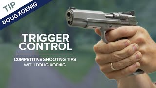 Trigger Press & Trigger Control - Competitive Shooting Tips with Doug Koenig