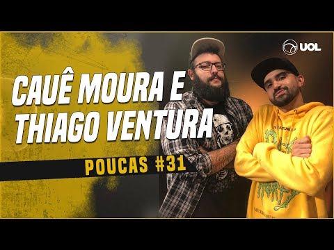 CAUÊ MOURA + THIAGO VENTURA  POUCAS 31
